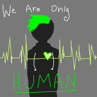 We are only HUMAN (Jacksepticeye) by The-BearSweg