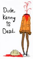 Dude, Kenny is dead. by Godless-Lullaby