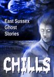 Chills - East Sussex Ghost Stories - Book Cover by RayneHall