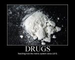 Demotivational Poster: Drugs by warr119