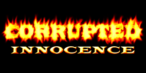 CORRUPTED INNOCENCE FIRE TEXT by RebeckaVigil