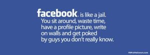 Facebook Is Jail FB Cover by FBCovers
