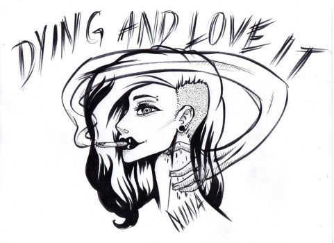 Dying and love it by LadyNuna