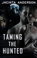 Taming the Hunted by stacemyster