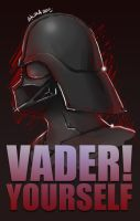 VADER Yourself by Dazz69