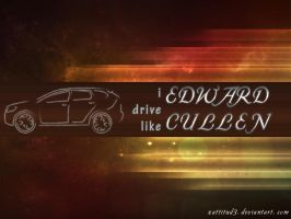 I drive like EDWARD by XaraaKay