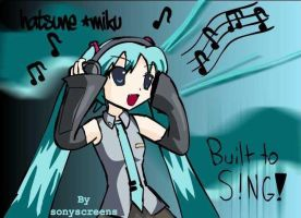 Hatsune Miku : Built to Sing by sonyscreens