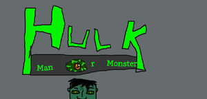 Hulk: Man or Monster poster by TheUltimateSpiderFan