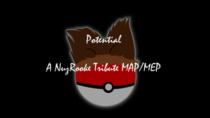 POTENTIAL: A NuzRooke Tribute MAP/MEP for Rooke by novemcauda-pfenix