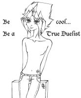 Be cool...Be a TRUE Duelist by Atemu-Kaiba