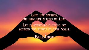 Kahlil Gibran Quote by RSeer
