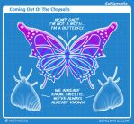 Coming Out Of The Chrysalis by schizmatic