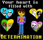 Your heart is filled with determination by Cuttheshadowdemon