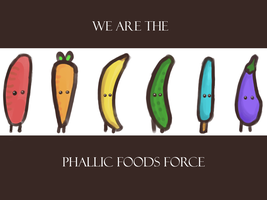 Phallic Foods Force FTW by KillHK