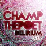 Champ ThePoet - Delirium (prod. Pabzzz) free DL by Pabzzz