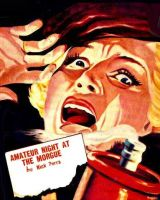 Amateur Night At the morgue by peterpulp