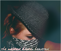 The masked broken hearted by aquadore