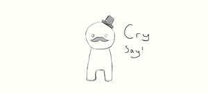 Cry say! by RoyalCow
