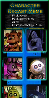 Character Recast Meme - Five Nights at Oogie's by Harmony-Borealis