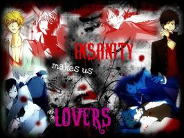 Insanity makes us Lovers by XIn-My-Darkest-HourX