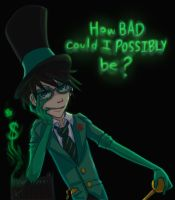 How bad could I possibly be? by EternalLove16