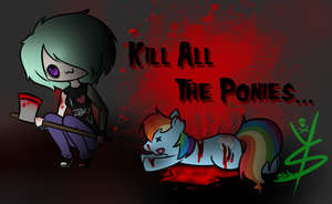 Kill All The Ponies by hibarikyoyacloud