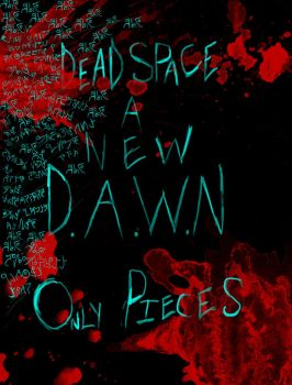 DAWN issue 1: Only Pieces by DeadSpaceDAWNcomic