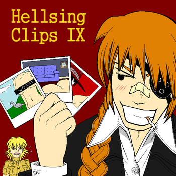 Hellsing Clips - Volume IX by Intuitional-Madness