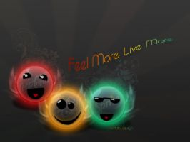 Feel More Live More... by DarkToy18