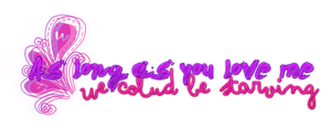 As long as you love me texto png by iSmileBitch