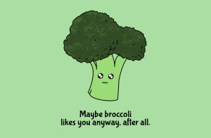 Maybe broccoli likes you anyway, after all. by TheHalfBloodPierrot