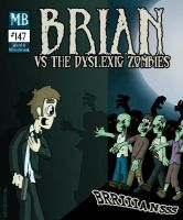 Brian Vs. The Dyslexic Zombies by wibblethefish