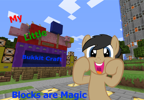 My Little bukkit Craft Blocks are Magic by Cogs-Fixmore