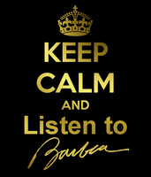 Keep Calm And Listen To Barbra by TheNinthWaveTNW