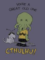 You're a  Great Old One Cthulhu! by Dhutchison