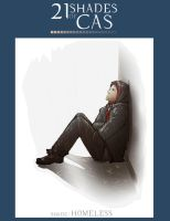 21 Shades of Cas ~ homeless by Sempaiko