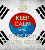 PRAY FOR SOUTH KOREA by DDLoveEditions