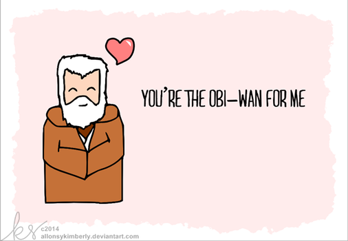 You're the Obi-Wan for me - Star Wars Valentine by allonsykimberly