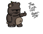 The Fuck Off Bear by Meatball-man