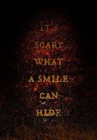 It's Scary What A Smile Can Hide by Koukyo-chan