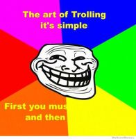 The art of trolling by cosenza987