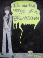 On The Verge Of A Breakdown by techn0vert