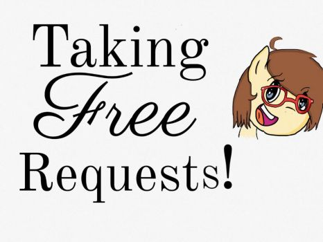 Taking free requests! by cutecutederpypony14
