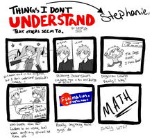 Things I Don't Understand Meme by StephiLynn