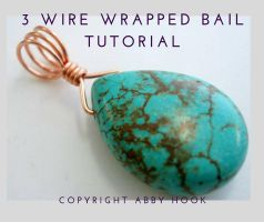 3 Wire Wrapped Bail Tutorial by AbbyHook