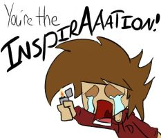 YOU'RE THE INSPIRAAATION by Duke-Of-Beaconsfield