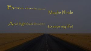 Brave Down the Open Road by MixenDixon