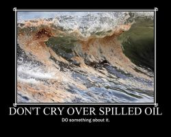 Don't Cry Over Spilled Oil by xWHOEVERSHEISx
