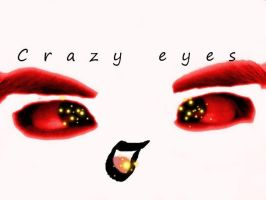 Crazy Eyes by NoNutritionalValue