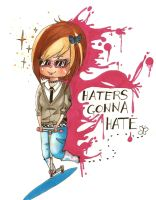 Haters gonna hate! by cattuccino